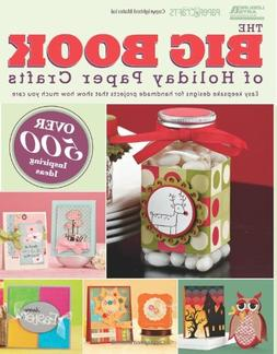 The Big Book of Holiday Paper Crafts : The Big Book of Holid